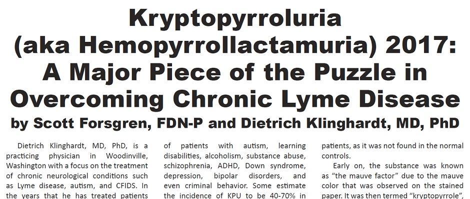 Kryptopyrroluria (aka Hemopyrrollactamuria) 2017: A Major Piece of the Puzzle in Overcoming Chronic Lyme Disease