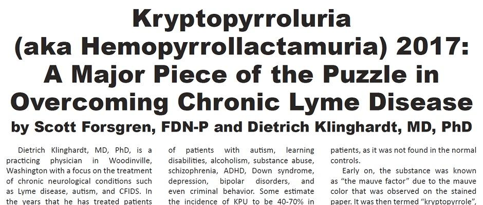 Kryptopyrroluria (aka Hemopyrrollactamuria) 2017: A Major Piece of the Puzzle in Overcoming Chronic Lyme Disease