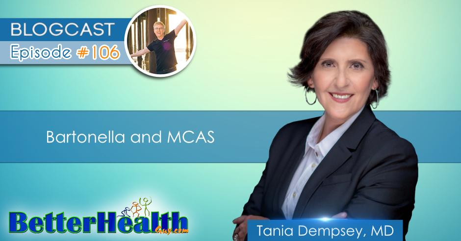 Episode #106: Bartonella and MCAS with Dr. Tania Dempsey, MD