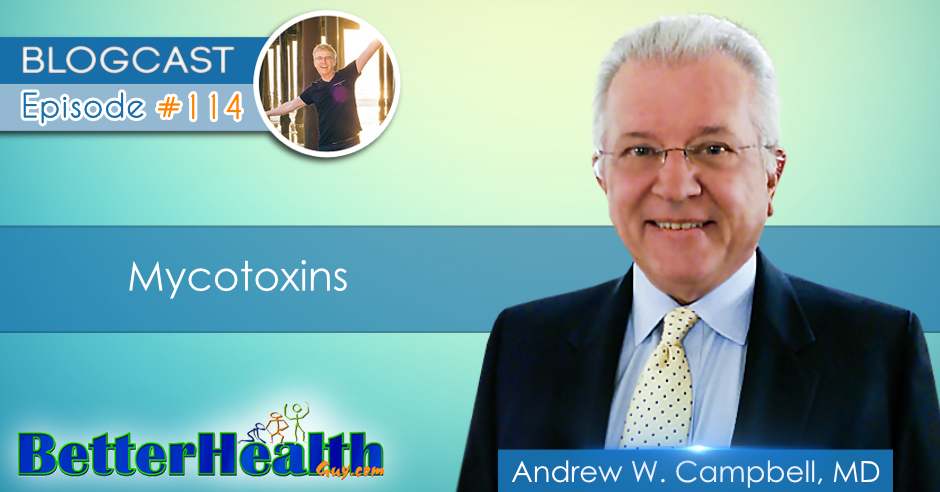 Episode #114: Mycotoxins with Dr. Andrew Campbell, MD
