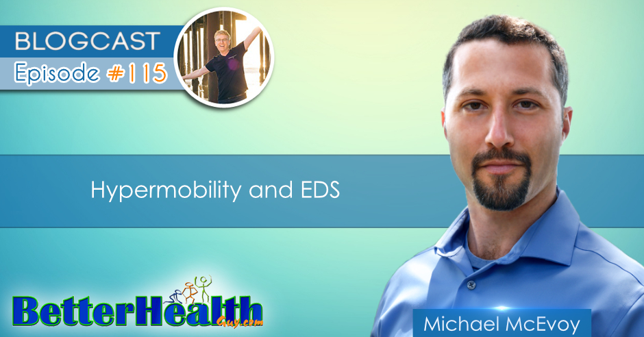 Episode #115: Joint Hypermobility and EDS with Michael McEvoy
