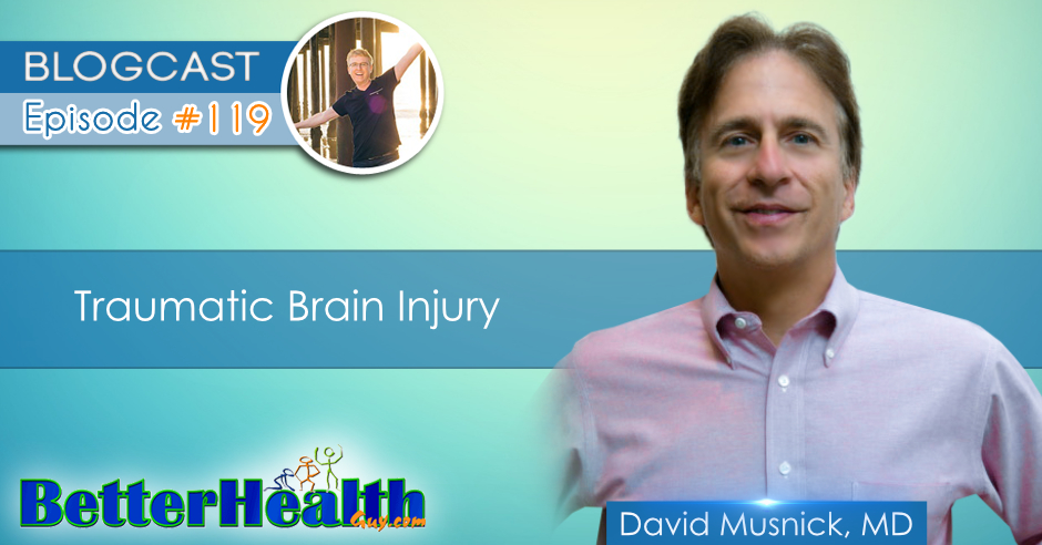 Episode #119: Traumatic Brain Injury with Dr. David Musnick, MD