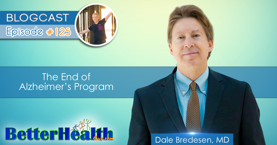 Episode #125: The End of Alzheimer's Program with Dr. Dale Bredesen, MD