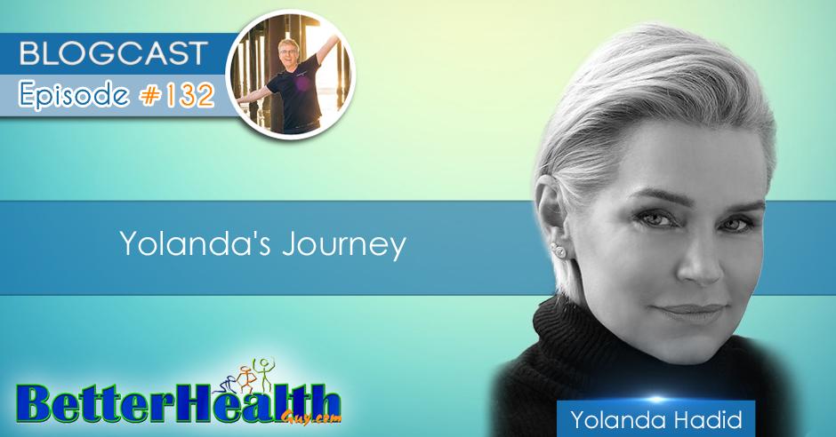 Episode #132: Yolanda's Journey with Yolanda Hadid