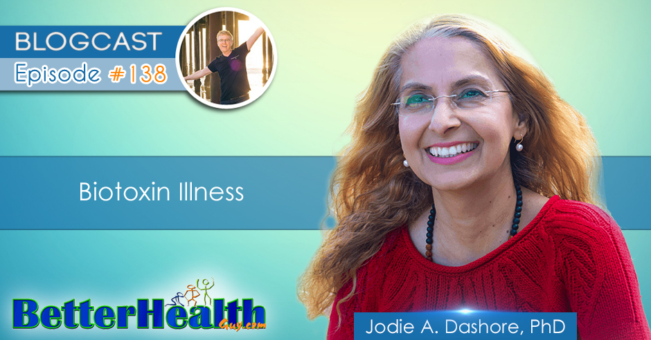 Episode #138: Biotoxin Illness with Dr. Jodie A. Dashore, PhD
