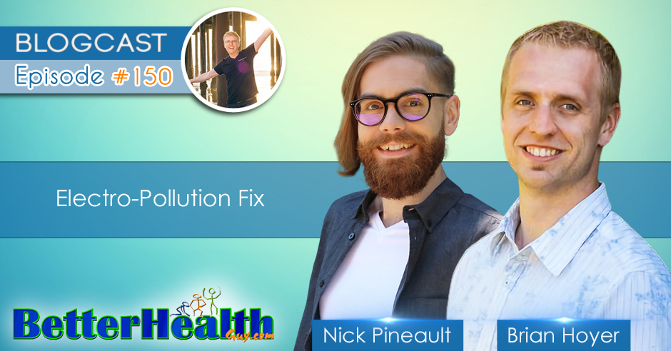 Episode #150: Electro-Pollution Fix with Nick Pineault and Brian Hoyer