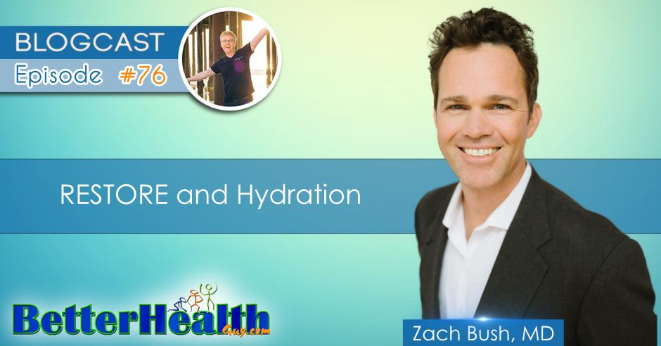 Episode #76: RESTORE and Hydration with Dr. Zach Bush, MD