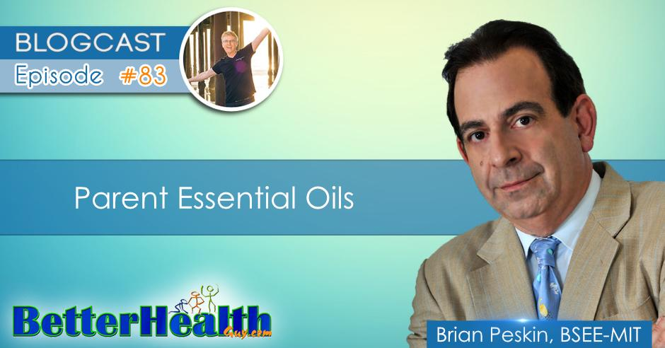 Episode #83: Parent Essential Oils with Brian Peskin, BSEE-MIT