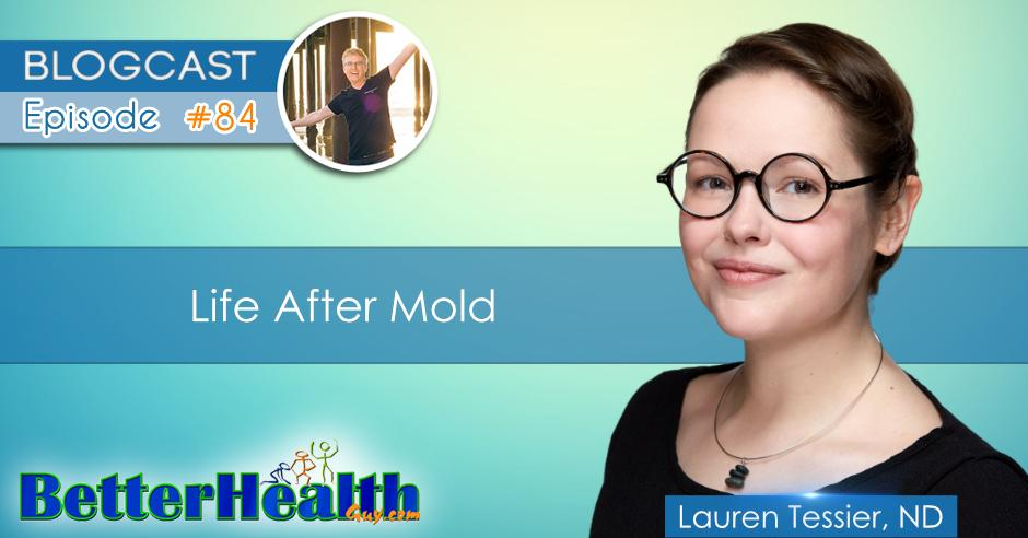 Episode #84: Life After Mold with Dr. Lauren Tessier, ND