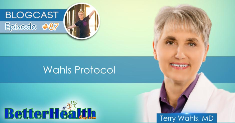 Episode #87: Wahls Protocol with Dr. Terry Wahls, MD