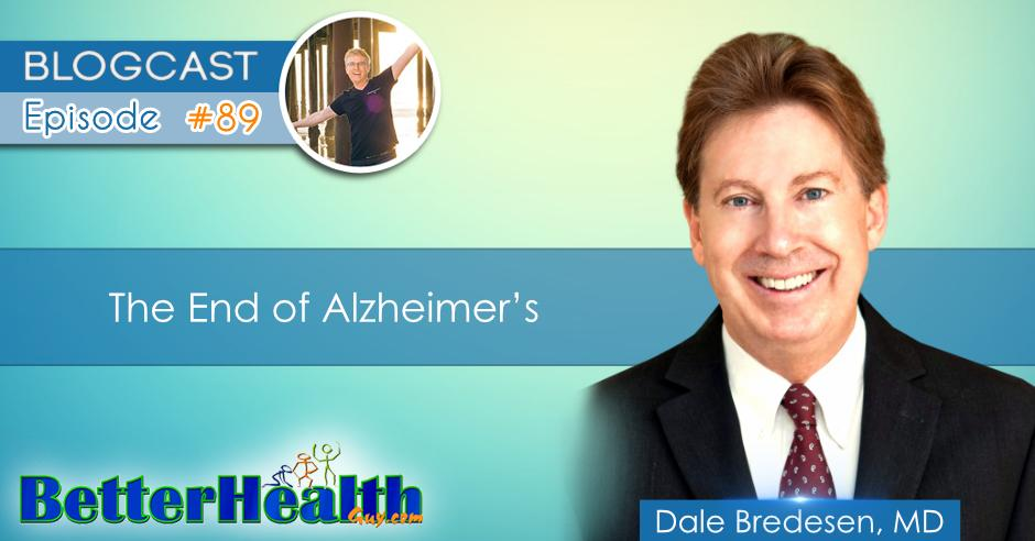 Episode #89: End of Alzheimer's with Dr. Dale Bredesen, MD