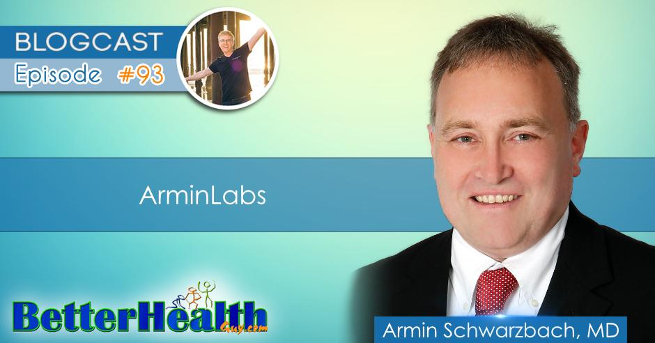 Episode #93: ArminLabs with Dr. Armin Schwarzbach, MD, PhD