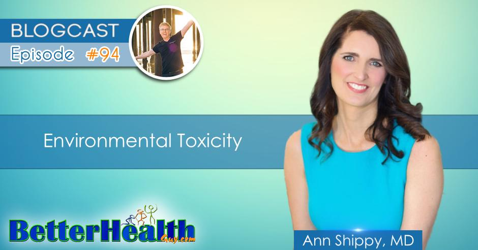 Episode #94: Environmental Toxicity with Dr. Ann Shippy, MD