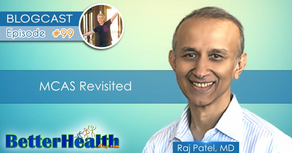 Episode #99: MCAS Revisited with Dr. Raj Patel, MD